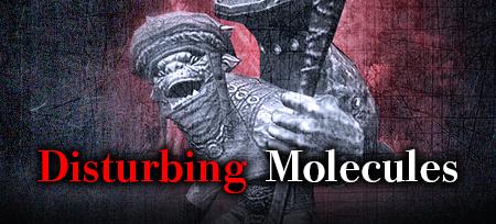 Disturbing Molecules